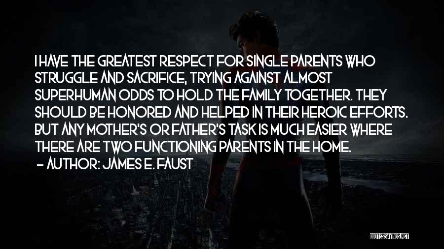 Sacrifice And Struggle Quotes By James E. Faust