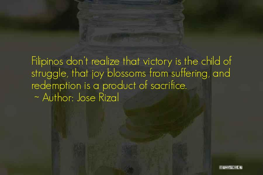 Sacrifice And Struggle Quotes By Jose Rizal