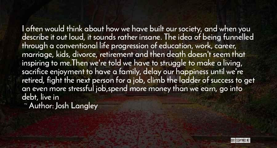 Sacrifice And Struggle Quotes By Josh Langley