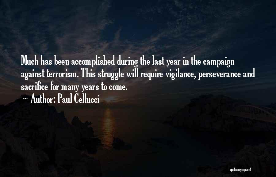 Sacrifice And Struggle Quotes By Paul Cellucci