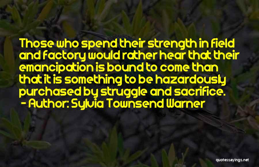 Sacrifice And Struggle Quotes By Sylvia Townsend Warner