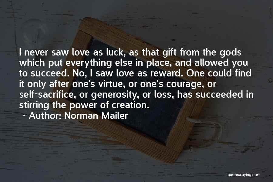 Sacrifice Reward Quotes By Norman Mailer