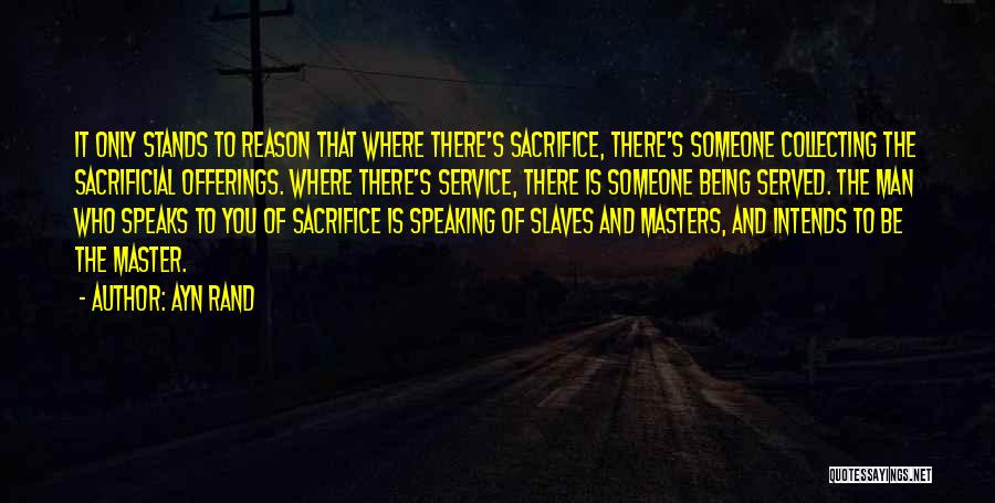 Sacrificial Service Quotes By Ayn Rand