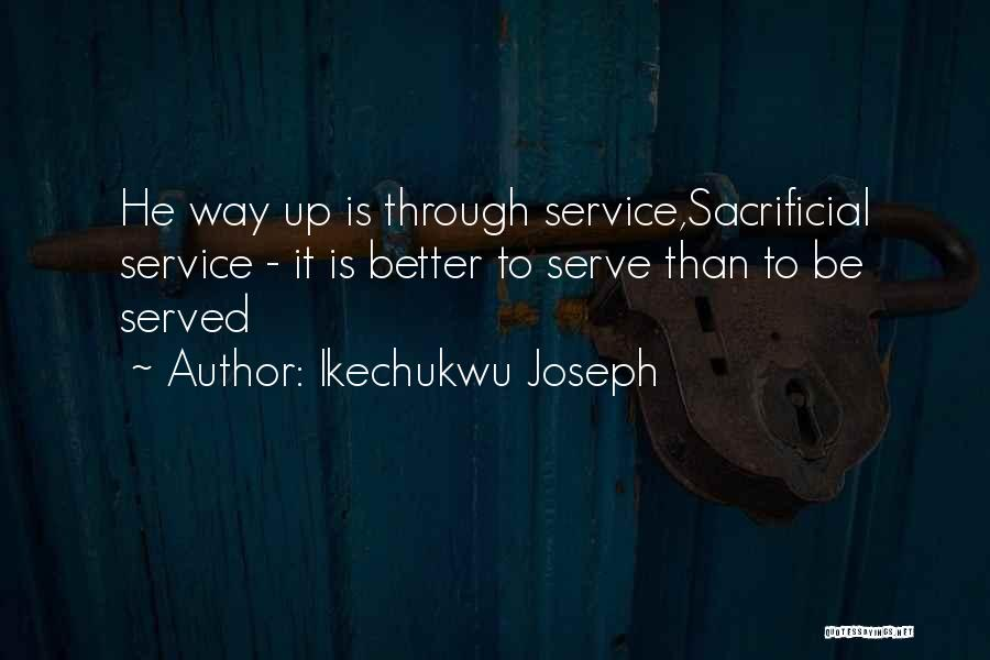 Sacrificial Service Quotes By Ikechukwu Joseph