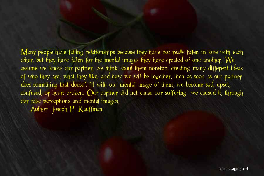Sad And Confused Love Quotes By Joseph P. Kauffman
