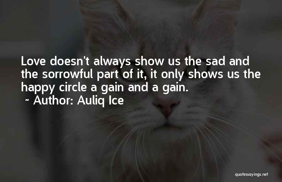 Sad And Happy Love Quotes By Auliq Ice
