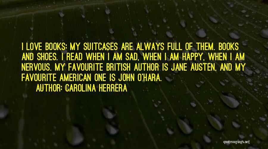 Sad And Happy Love Quotes By Carolina Herrera