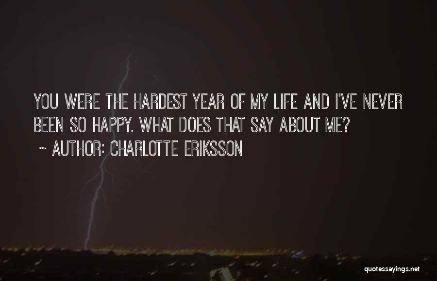 Sad And Happy Love Quotes By Charlotte Eriksson