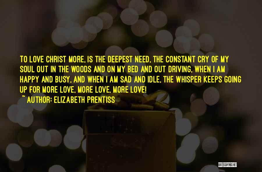 Sad And Happy Love Quotes By Elizabeth Prentiss