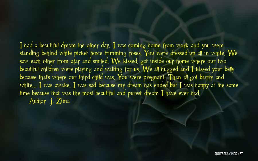 Sad And Happy Love Quotes By J. Zima