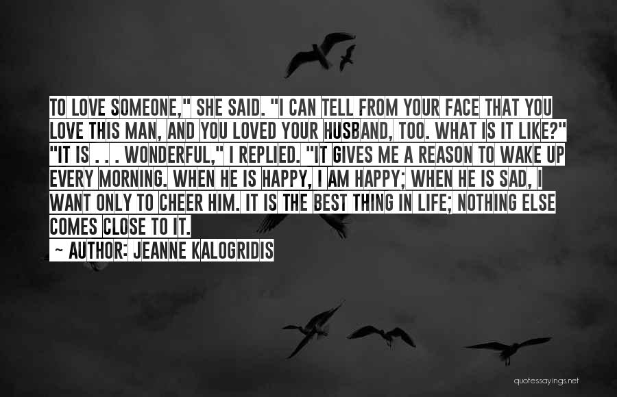 Sad And Happy Love Quotes By Jeanne Kalogridis