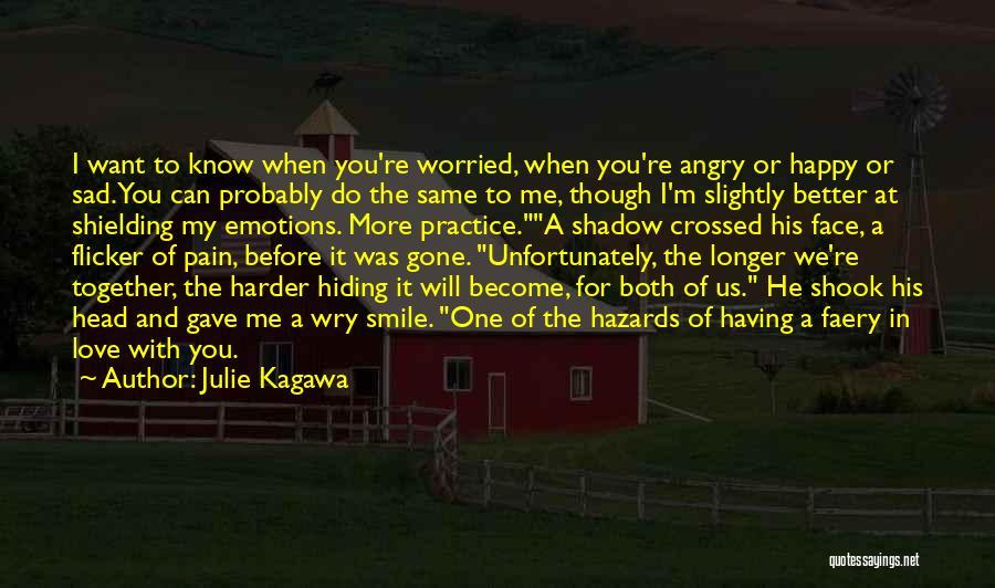 Sad And Happy Love Quotes By Julie Kagawa