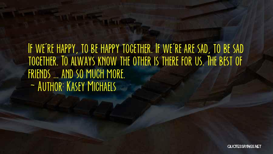 Sad And Happy Love Quotes By Kasey Michaels