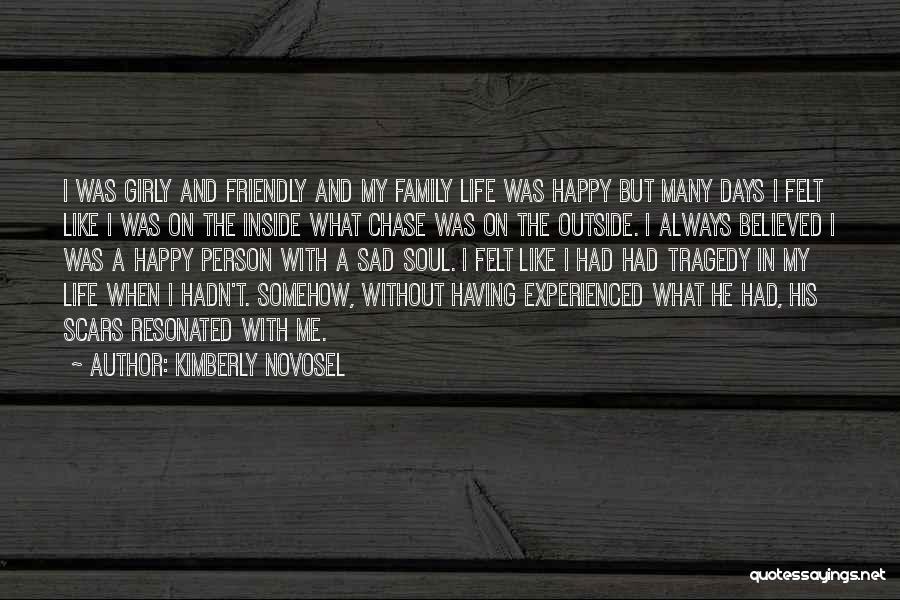 Sad And Happy Love Quotes By Kimberly Novosel