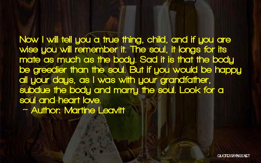 Sad And Happy Love Quotes By Martine Leavitt