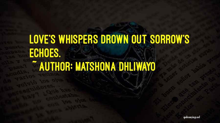 Sad And Happy Love Quotes By Matshona Dhliwayo