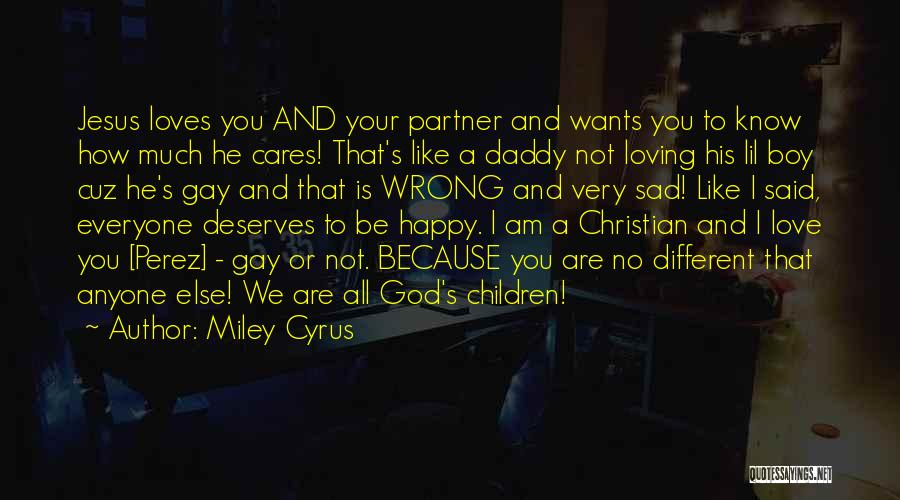 Sad And Happy Love Quotes By Miley Cyrus