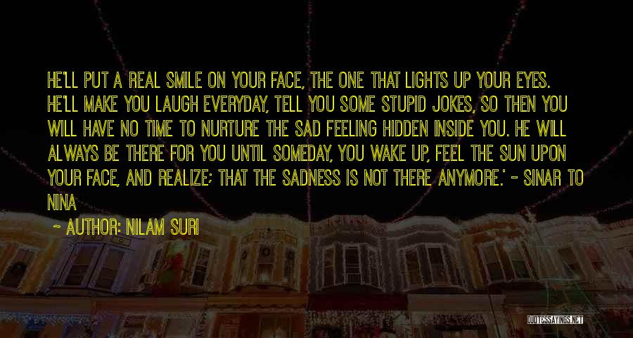 Sad And Happy Love Quotes By Nilam Suri