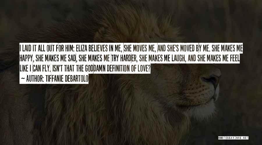 Sad And Happy Love Quotes By Tiffanie DeBartolo