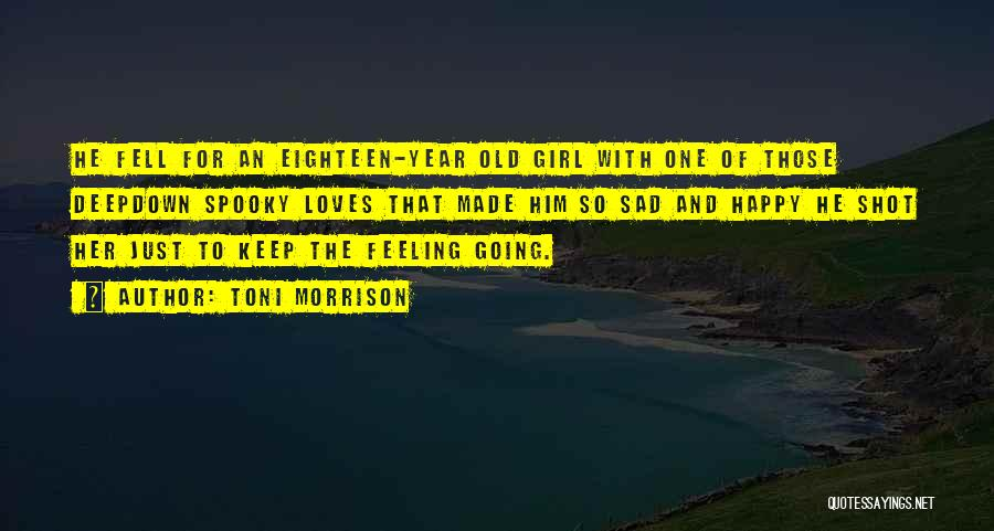 Sad And Happy Love Quotes By Toni Morrison