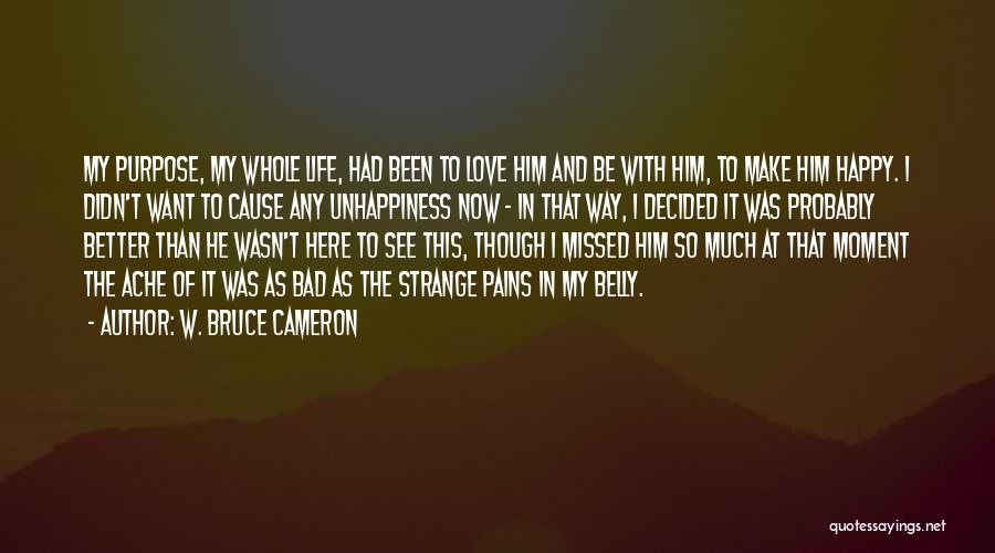 Sad And Happy Love Quotes By W. Bruce Cameron