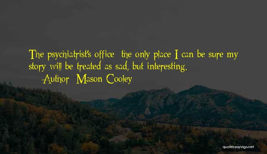 Sad But Interesting Quotes By Mason Cooley