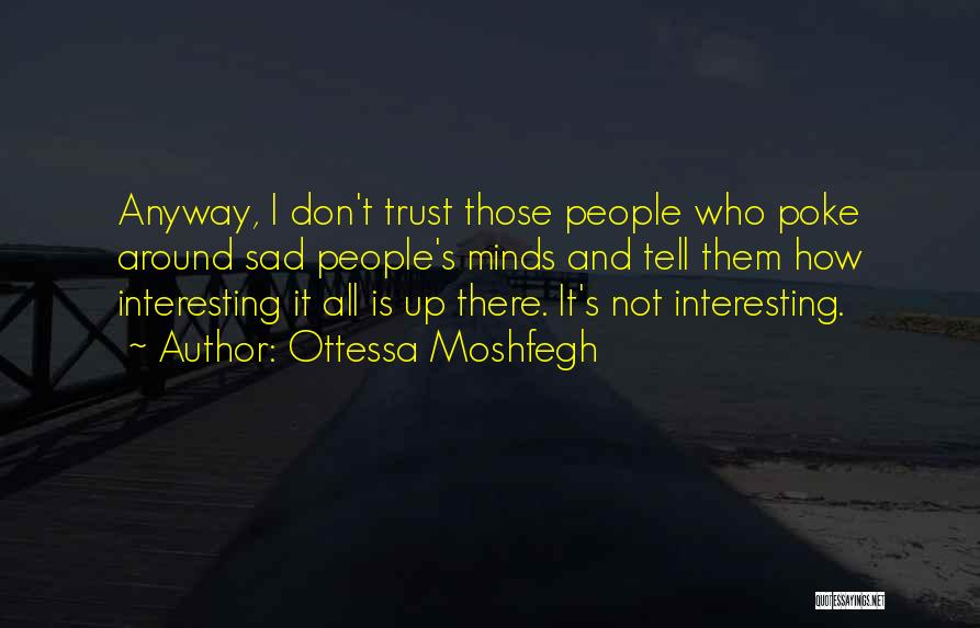 Sad But Interesting Quotes By Ottessa Moshfegh