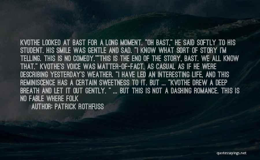 Sad But Interesting Quotes By Patrick Rothfuss