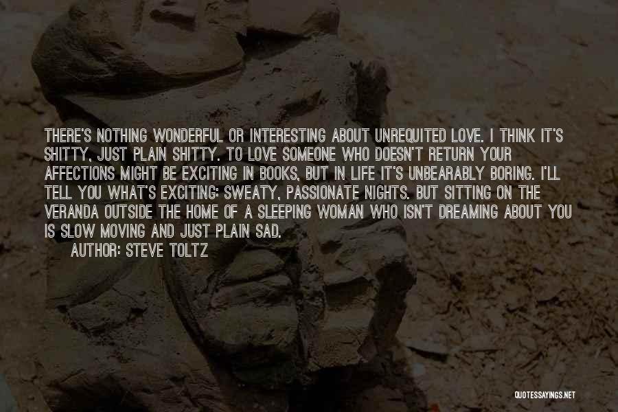 Sad But Interesting Quotes By Steve Toltz