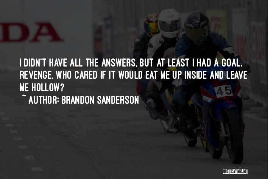Sad But Strong Quotes By Brandon Sanderson