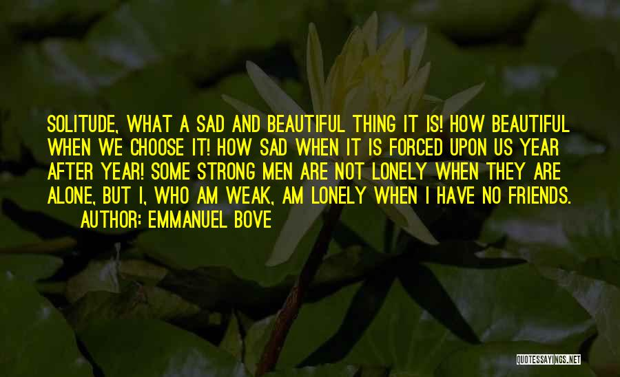 Sad But Strong Quotes By Emmanuel Bove