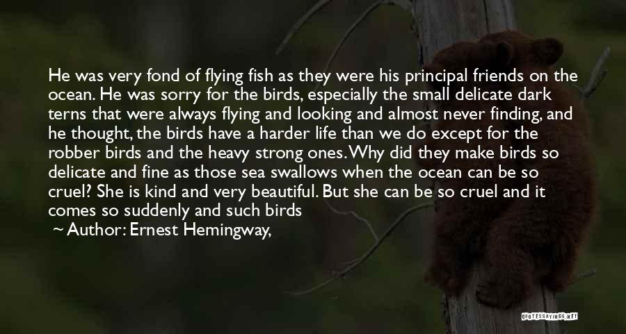Sad But Strong Quotes By Ernest Hemingway,
