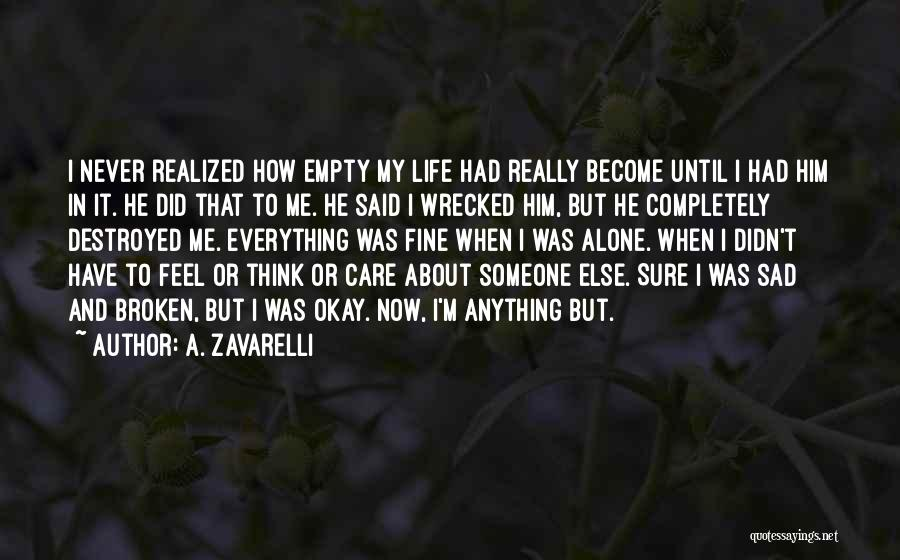 Sad Destroyed Quotes By A. Zavarelli