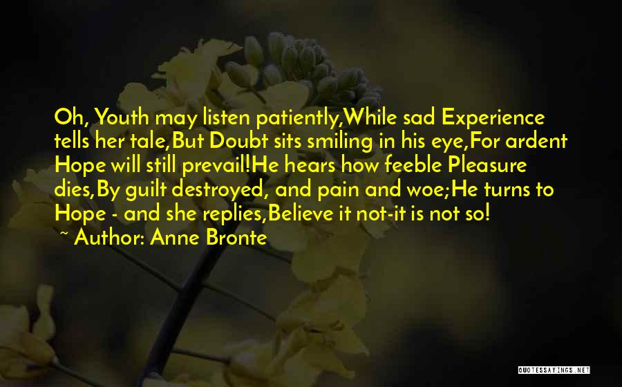 Sad Destroyed Quotes By Anne Bronte
