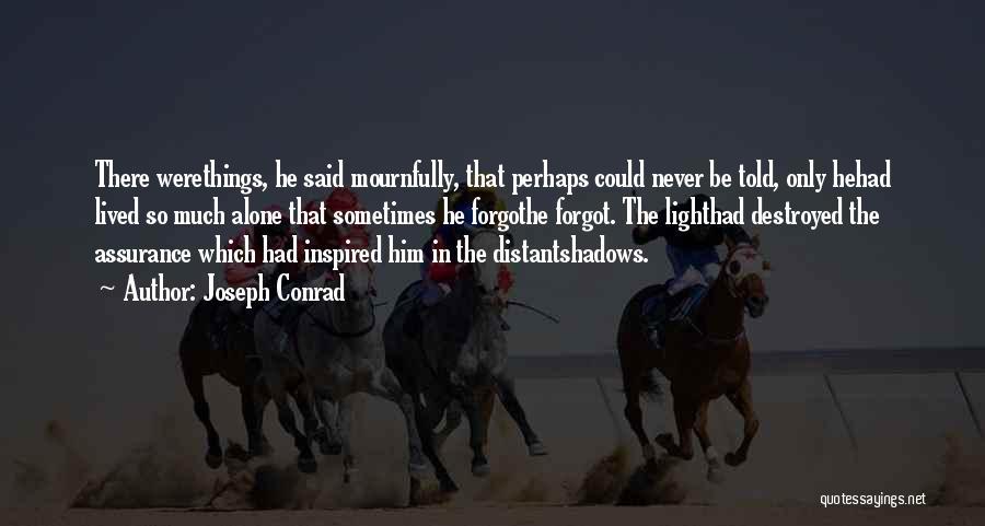 Sad Destroyed Quotes By Joseph Conrad