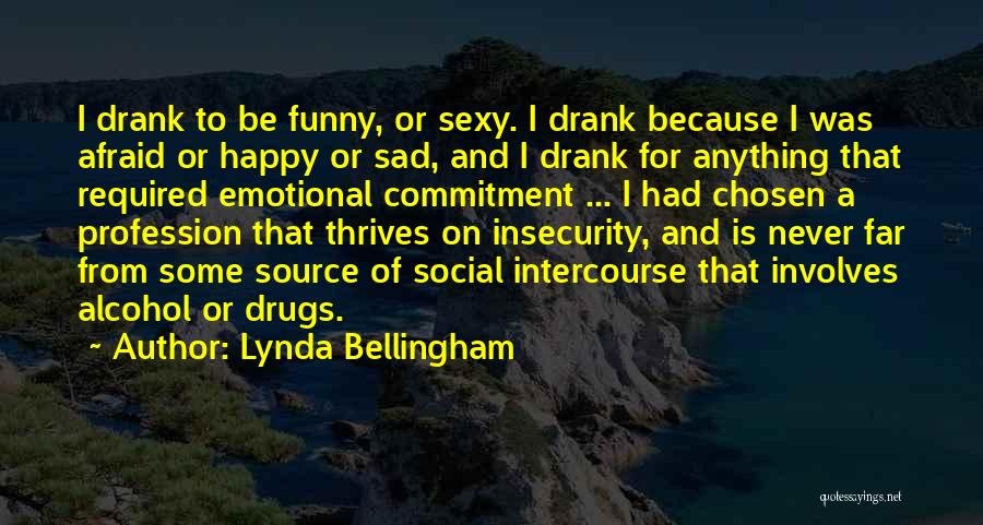 Sad Drugs And Alcohol Quotes By Lynda Bellingham
