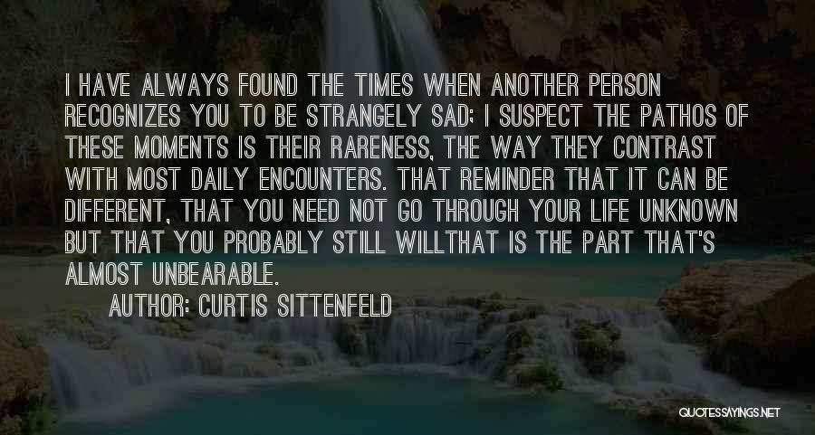 Sad Life Moments Quotes By Curtis Sittenfeld