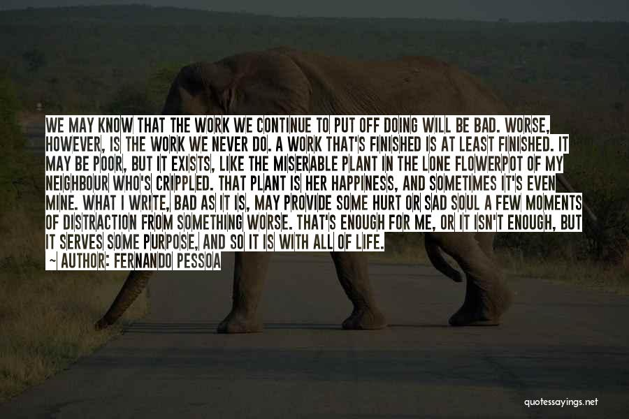 Sad Life Moments Quotes By Fernando Pessoa