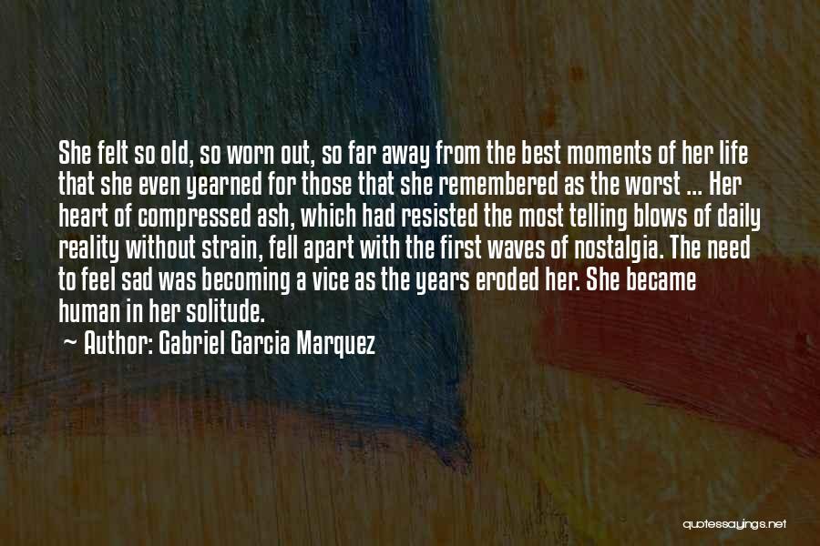 Sad Life Moments Quotes By Gabriel Garcia Marquez