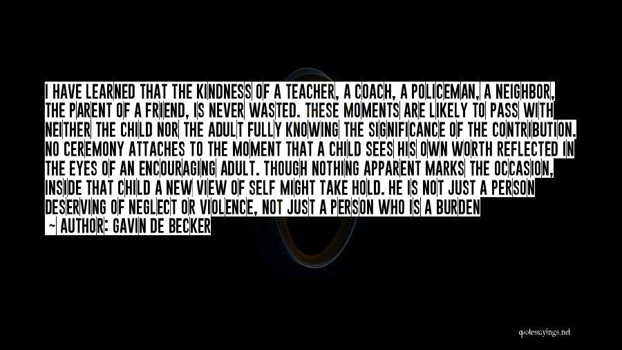 Sad Life Moments Quotes By Gavin De Becker
