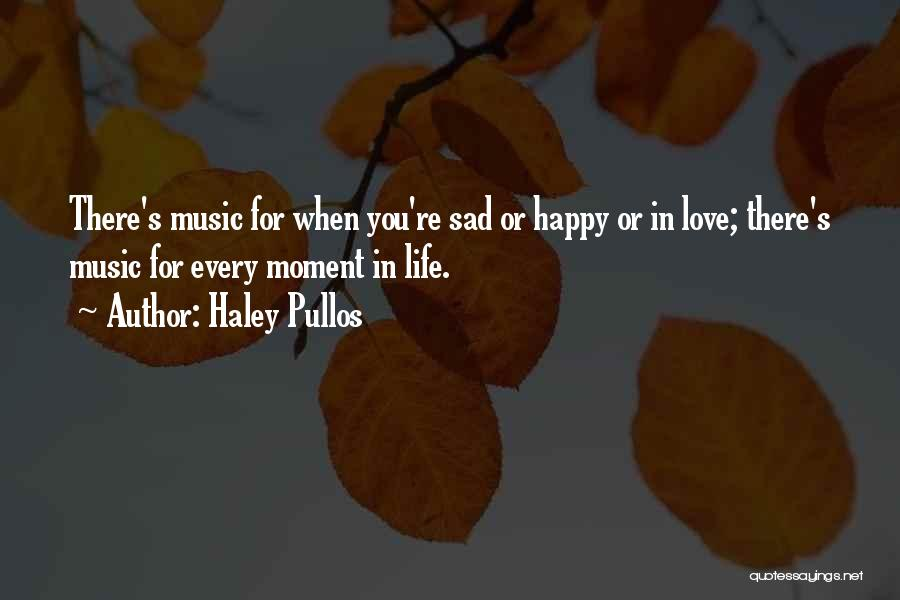 Sad Life Moments Quotes By Haley Pullos
