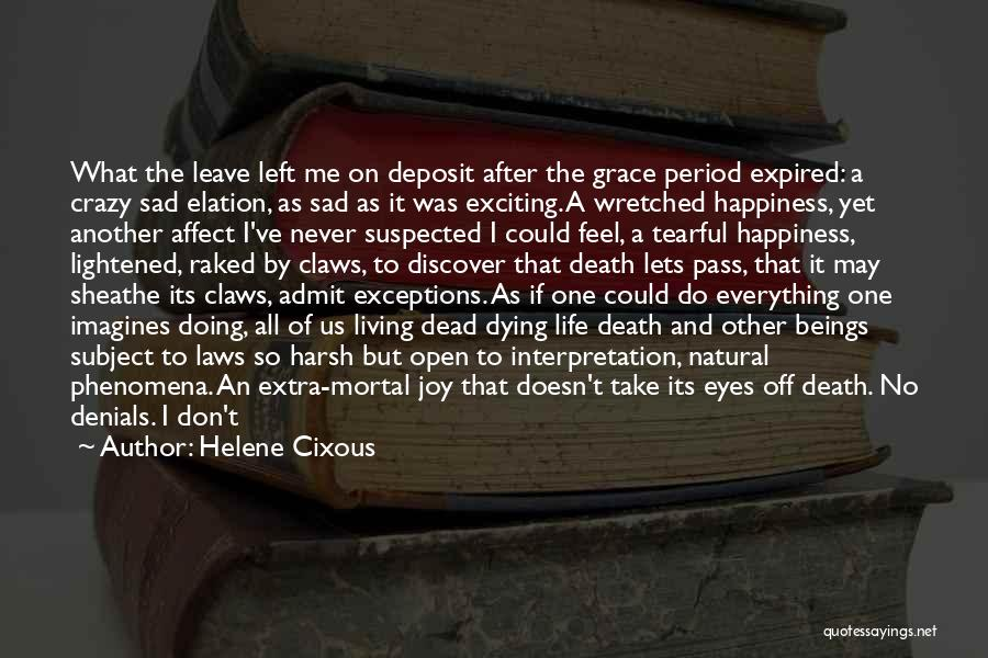 Sad Life Moments Quotes By Helene Cixous