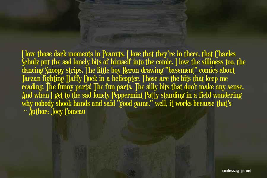 Sad Life Moments Quotes By Joey Comeau