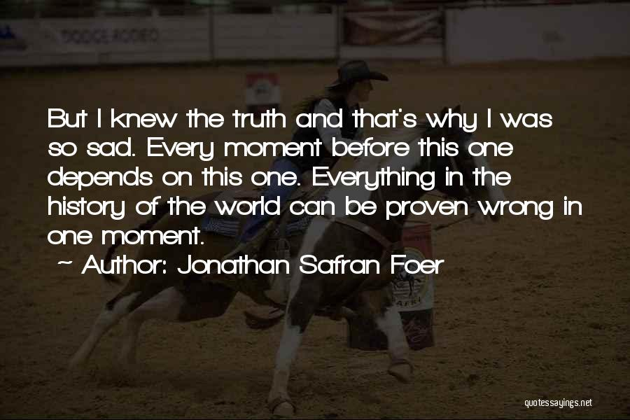 Sad Life Moments Quotes By Jonathan Safran Foer