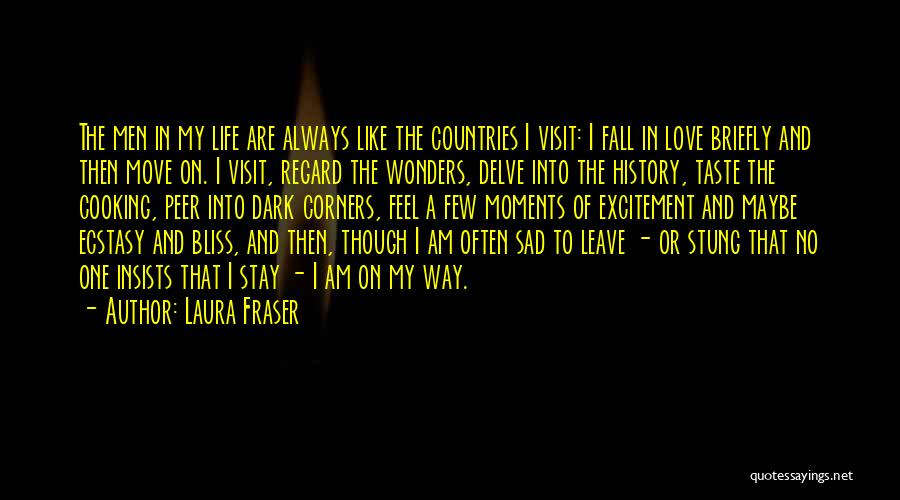 Sad Life Moments Quotes By Laura Fraser