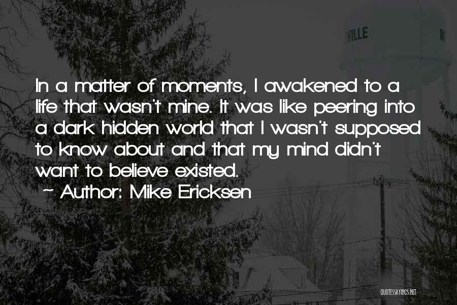 Sad Life Moments Quotes By Mike Ericksen