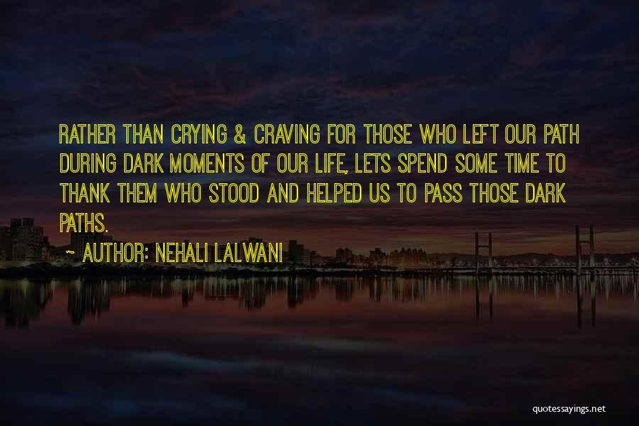 Sad Life Moments Quotes By Nehali Lalwani