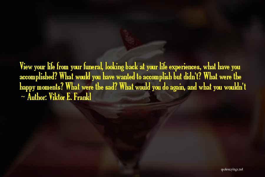 Sad Life Moments Quotes By Viktor E. Frankl