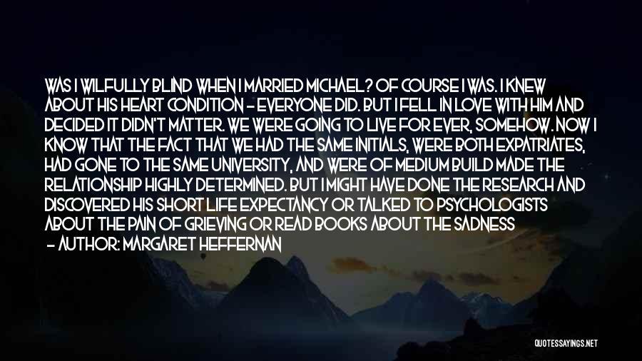 Sad Love Short Quotes By Margaret Heffernan