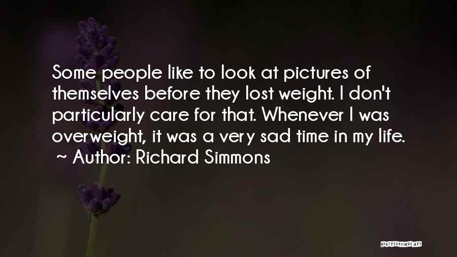 Sad Pictures With Sad Quotes By Richard Simmons
